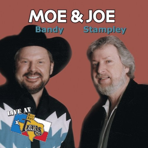 Live In Texas Moe Bandy Amp Joe Stampley Live At Billy